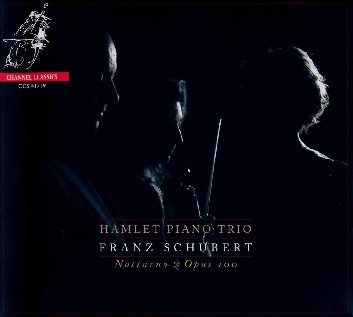 Hamlet Piano Trio <br>Franz Schubert Notturno & Opus 100
